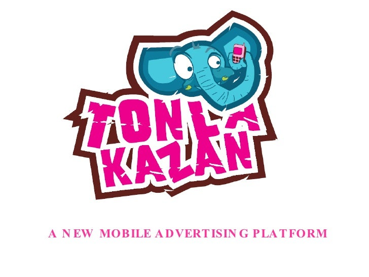 A NEW MOBILE ADVERTISING PLATFORM