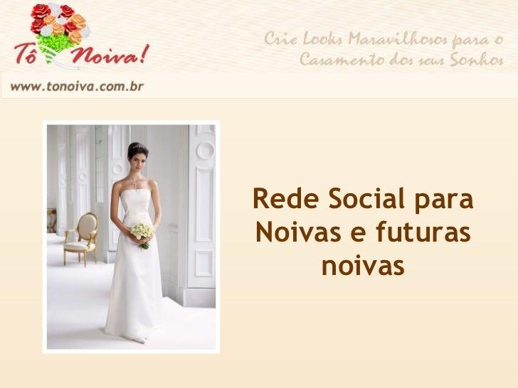 Rede Social para Noivas e futuras noivas