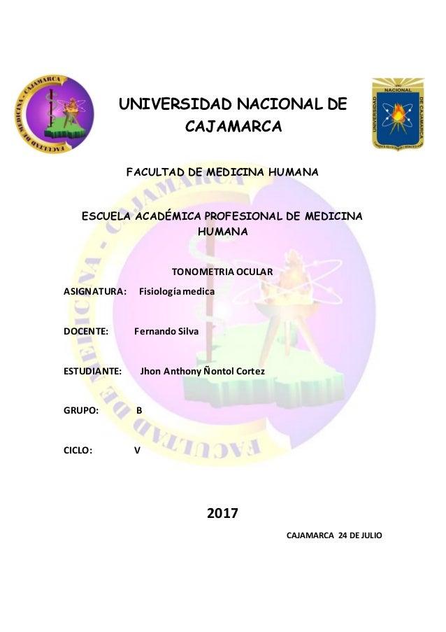3547ed7452 UNIVERSIDAD NACIONAL DE CAJAMARCA FACULTAD DE MEDICINA HUMANA ESCUELA  ACADÉMICA PROFESIONAL DE MEDICINA HUMANA TONOMETRIA .