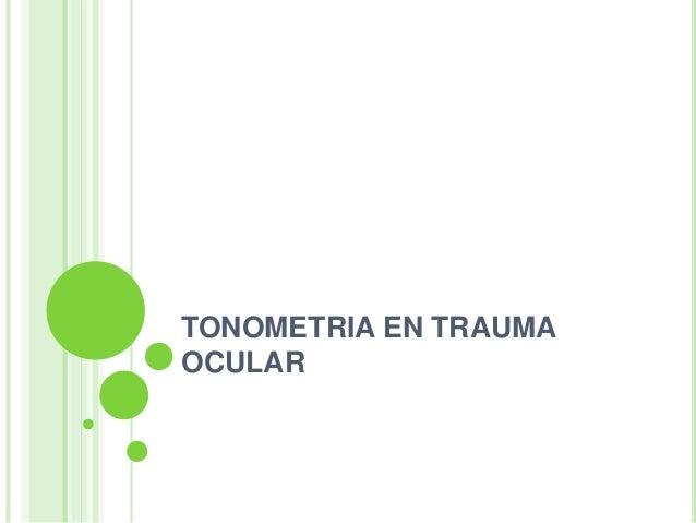 TONOMETRIA EN TRAUMA OCULAR