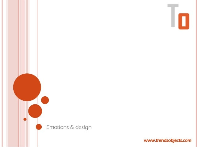 Emotions & design                    www.trendsobjects.com