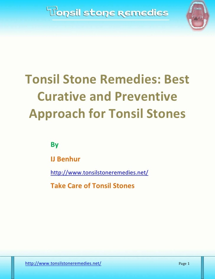 Tonsil Stone Remedies: Best   Curative and Preventive  Approach for Tonsil Stones             By            IJ Benhur     ...