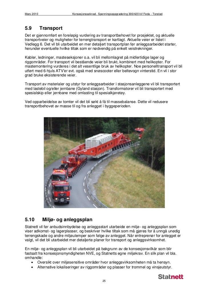 Mars 2010                    Konsesjonssøknad. Spenningsoppgradering 300/420 kV Feda - Tonstad5.9         TransportDet er ...