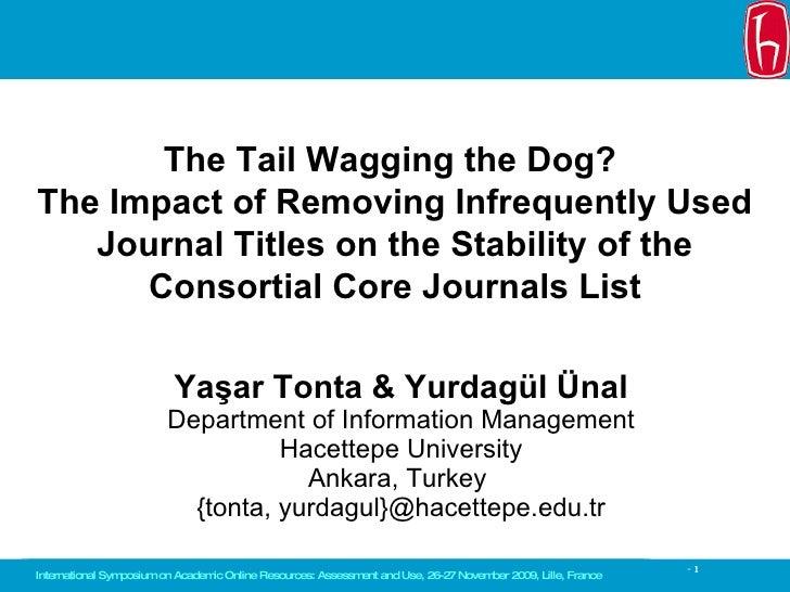 Yaşar Tonta & Yurdagül Ünal Department of Information Management Hacettepe University Ankara, Turkey   { tonta, yurdagul }...