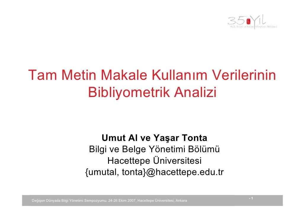 Tam Metin Makale Kullanım Verilerinin         Bibliyometrik Analizi                                     Umut Al ve Yaşar T...