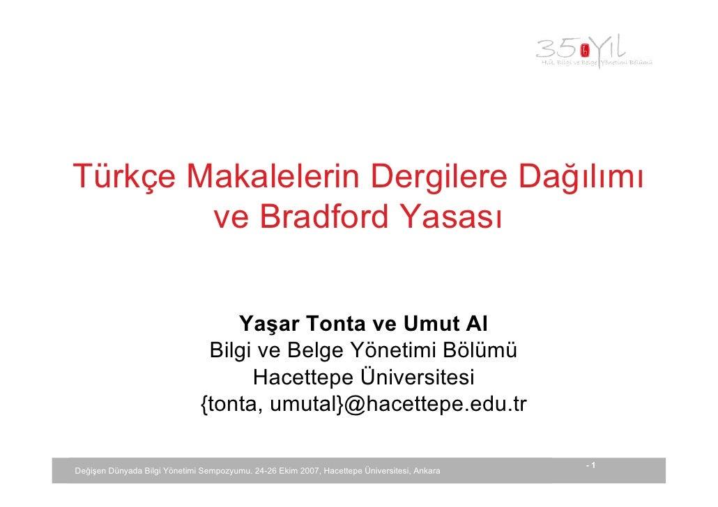 Türkçe Makalelerin Dergilere Dağılımı         ve Bradford Yasası                                     Yaşar Tonta ve Umut A...