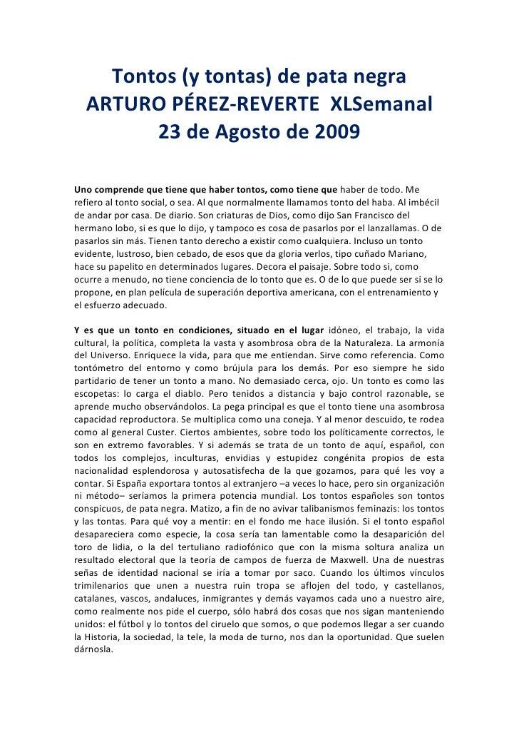 Tontos (y tontas) de pata negra<br />ARTURO PÉREZ-REVERTE  XLSemanal 23 de Agosto de 2009<br />Uno comprende que tiene que...