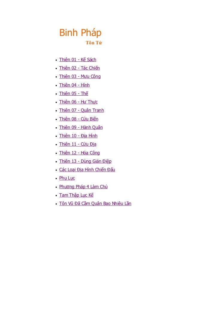Binh Pháp               Tôn Tử• Thiên 01 - Kế Sách• Thiên 02 - Tác Chiến• Thiên 03 - Mưu Công• Thiên 04 - Hình• Thiên 05 -...