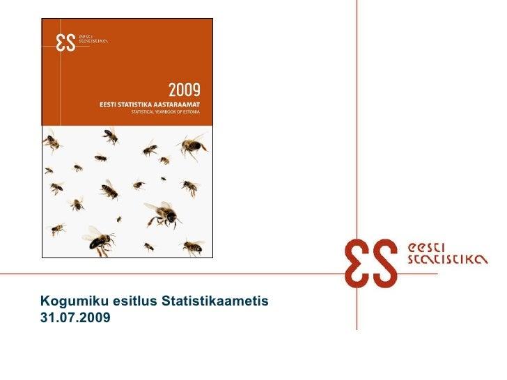 Kogumiku esitlus Statistikaametis 31.07.2009