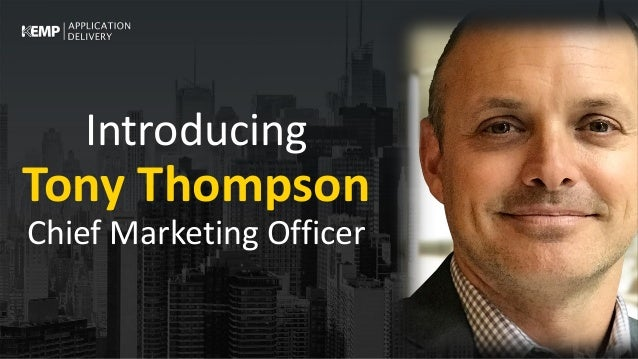Introducing Tony Thompson Chief Marketing Officer