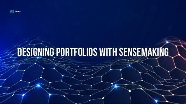 1 Designing portfolios with sensemaking