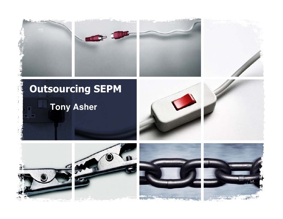Outsourcing SEPM    Tony Asher