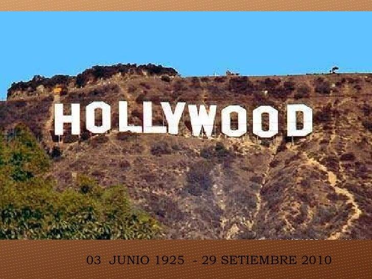 03  JUNIO 1925  - 29 SETIEMBRE 2010
