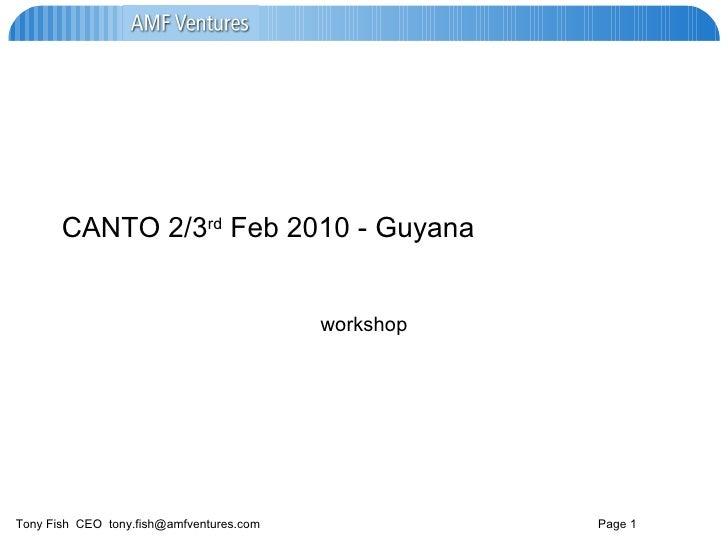 CANTO 2/3 rd  Feb 2010 - Guyana workshop