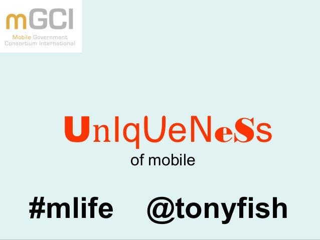 UnIqUeNeSs of mobile #mlife @tonyfish