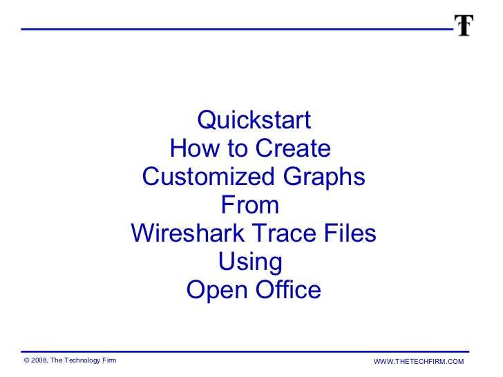 quickstart how to create customized graphs from wireshark trace files using open office