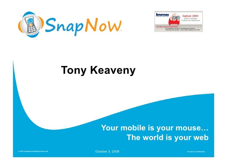 Tony Keaveny                                                  Your mobile is your mouse…                                  ...