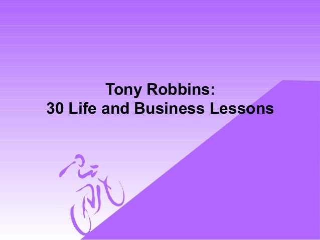 Tony Robbins: 30 Life and Business Lessons