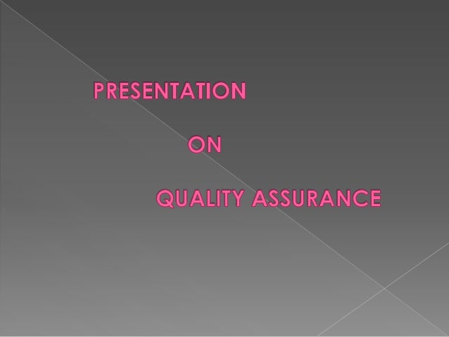 QUALITY ASSURANCEQuality Assurance is a wide ranging concept which covers allmatters which individually or collectively in...