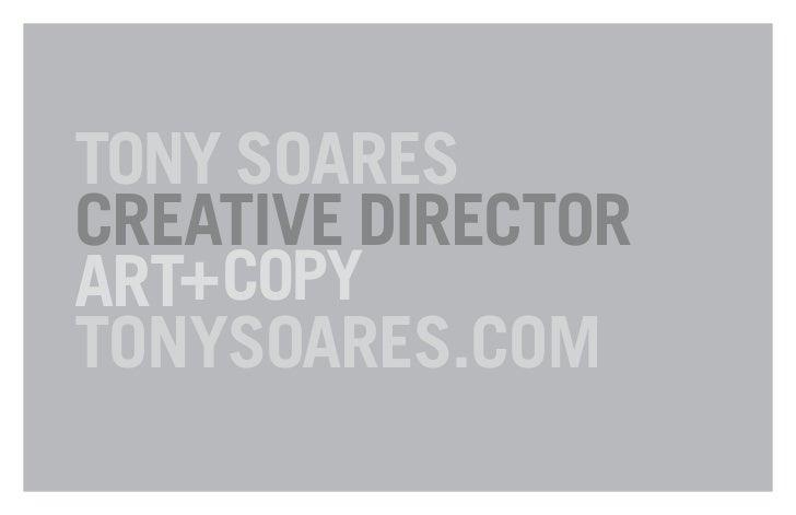 TONY SOARES CREATIVE DIRECTOR ART+COPY TONYSOARES.COM