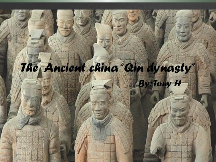"The Ancient china ""Qin dynasty""                    By: Tony H"