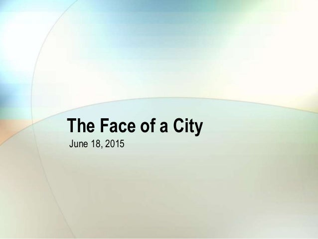 The Face of a City June 18, 2015