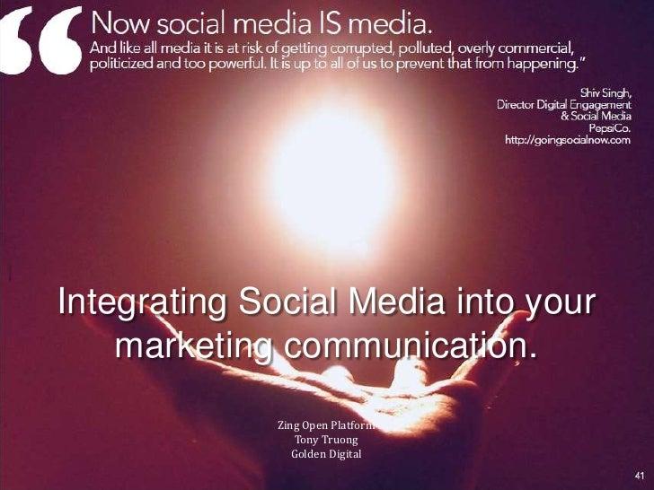 Integrating Social Media into your marketing communication.<br />Zing Open Platform<br />Tony Truong<br />Golden Digital <...