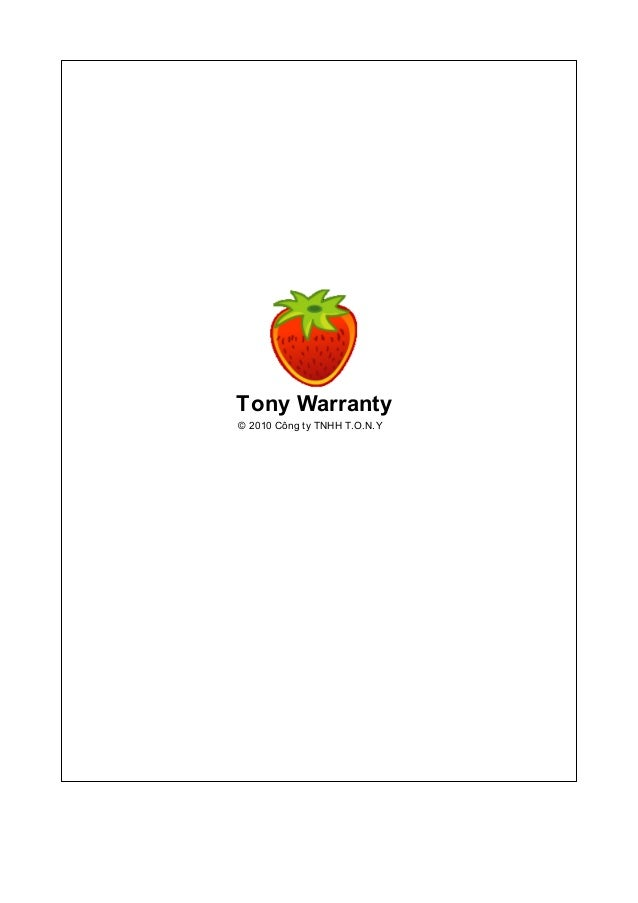 © 2010 Công ty TNHH T.O.N.Y Tony Warranty