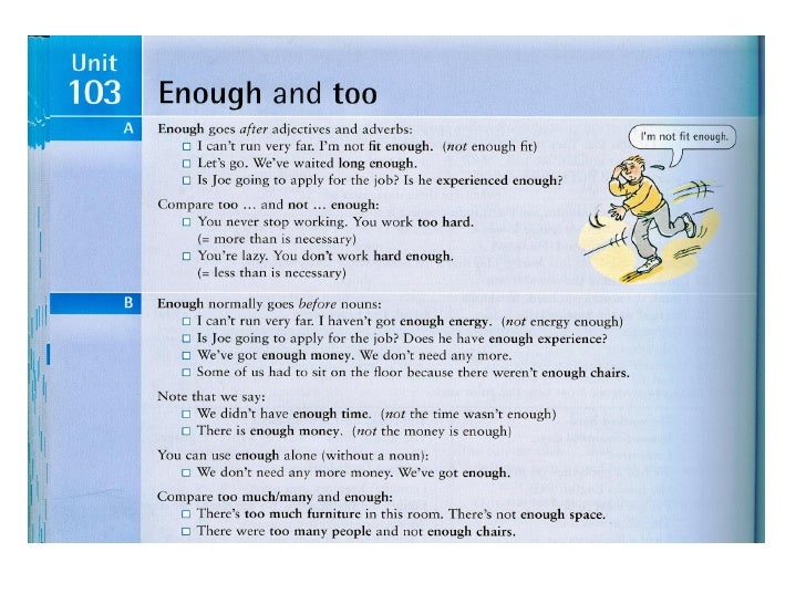 too and enough• Look at these sentences and then complete  the rules below with too or enough.• 1 a) This food is too hot....