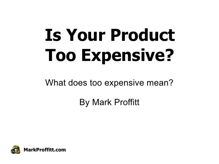 Is Your Product Too Expensive?