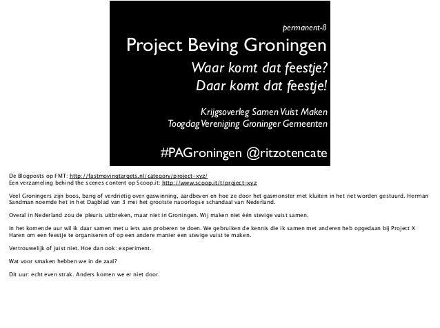 Project Beving Groningen permanent-ß #PAGroningen @ritzotencate Waar komt dat feestje? Daar komt dat feestje! Krijgsoverle...