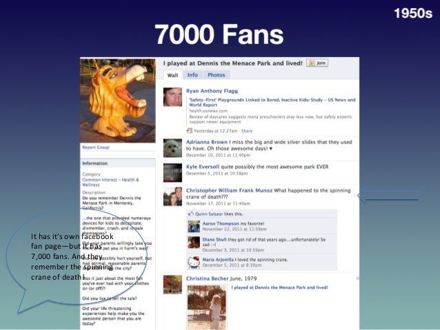 It  has  it's  own  facebook   fan  page—but  it  has   7,000  fans.  And  they   remember  th...
