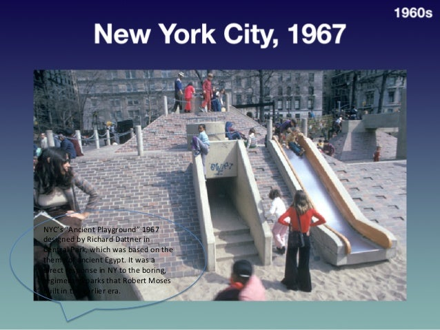 """New  York  City,  1967     1960s   NYC's  """"Ancient  Playground""""  1967   designed  by  Richard  D..."""