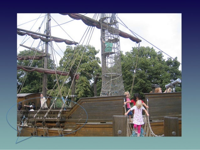 The  Peter  Pan  park  in  Kensington   Gardens  London  is  a  great  of   example  of  a  ...