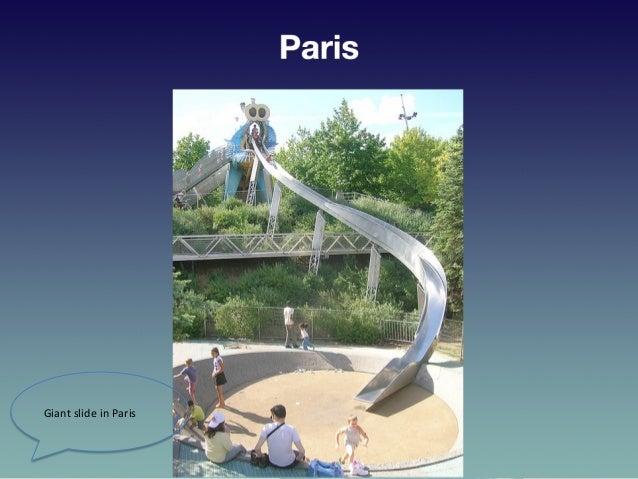 • Paris   Giant  slide  in  Paris