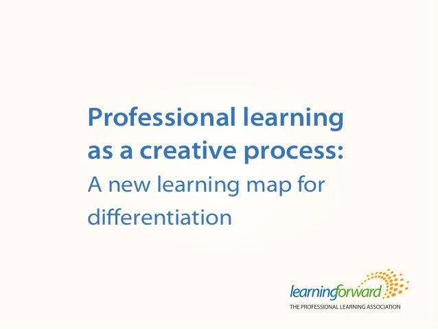 Source: Armstrong, A. (2014, Spring). Professional learning as a creative process: A new learning map for differentiation....
