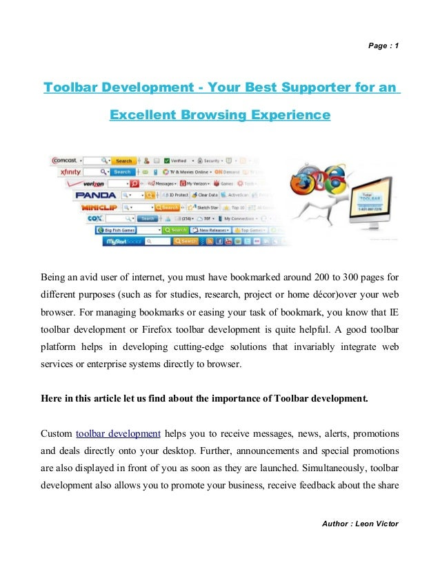 Page : 1Toolbar Development - Your Best Supporter for an                 Excellent Browsing ExperienceBeing an avid user o...