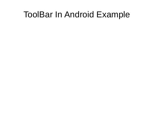 ToolBar In Android Example