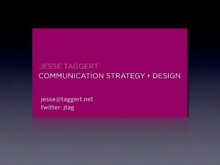jesse@taggert.net twitter: jtag