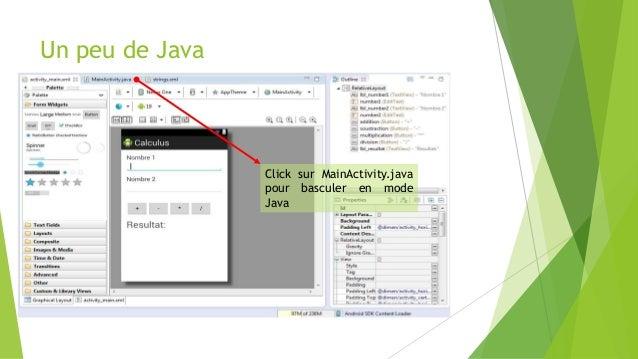 Un peu de Java Click sur MainActivity.java pour basculer en mode Java