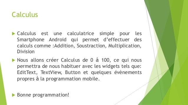 Calculus  Calculus est une calculatrice simple pour les Smartphone Android qui permet d'effectuer des calculs comme :Addi...