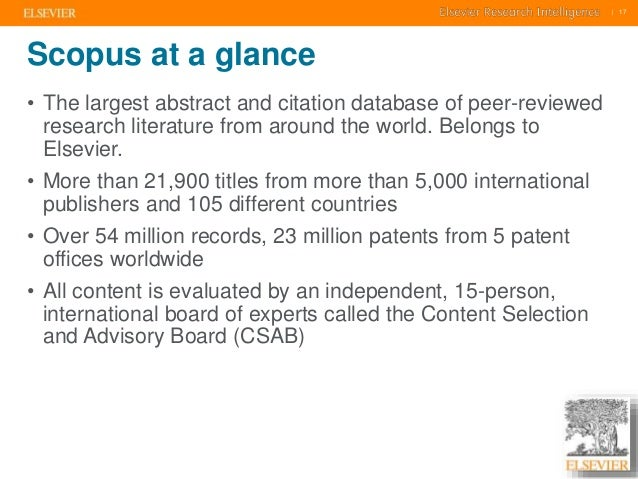     17    17  Scopus at a glance  • The largest abstract and citation database of peer-reviewed  research literature from ...