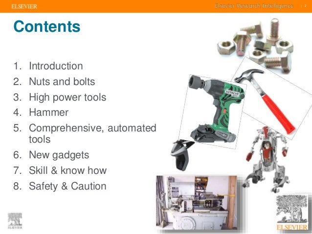     2    2  Contents  1. Introduction  2. Nuts and bolts  3. High power tools  4. Hammer  5. Comprehensive, automated  too...
