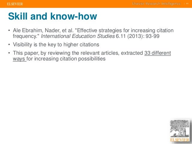 """    41    41  Skill and know-how  • Ale Ebrahim, Nader, et al. """"Effective strategies for increasing citation  frequency."""" ..."""