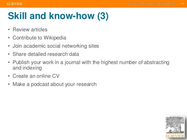    43    43  Skill and know-how (3)  • Review articles  • Contribute to Wikipedia  • Join academic social networking site...