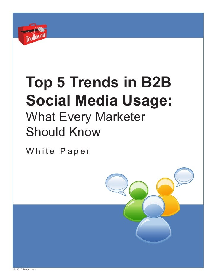 Top 5 Trends in B2B          Social Media Usage:          What Every Marketer          Should Know          White Paper   ...