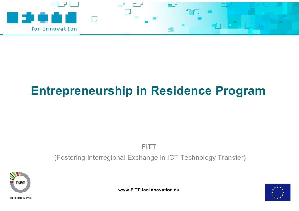 Entrepreneurship in Residence Program                                    FITT    (Fostering Interregional Exchange in ICT ...