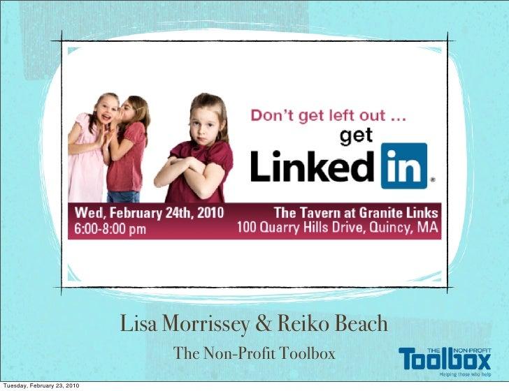Lisa Morrissey & Reiko Beach                                   The Non-Profit Toolbox Tuesday, February 23, 2010