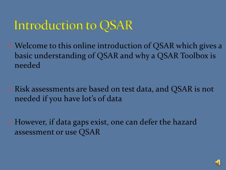 Introduction to QSAR<br /><ul><li>Welcome to this online introduction of QSAR which gives a basic understanding of QSAR an...