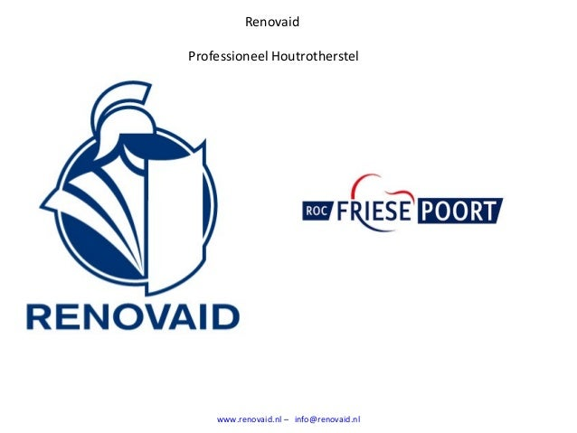 www.renovaid.nl – info@renovaid.nl Renovaid Professioneel Houtrotherstel